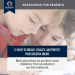 12 Ways to Engage, Educate, and Protect Your Children Online